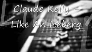 Claude Kelly  Like an Iceberg