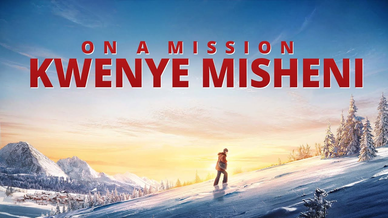 Full 2020 Swahili Christian Movie Based on a True Story | Kwenye Misheni