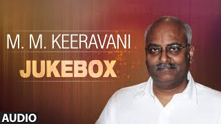 M.M Keeravani Jukebox || Full Audio Songs |