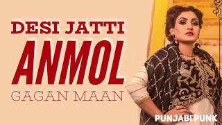 Desi Jatti (FULL Video HD ) - Anmol Gagan Maan - Byg Byrd - New Punjabi Song 2017