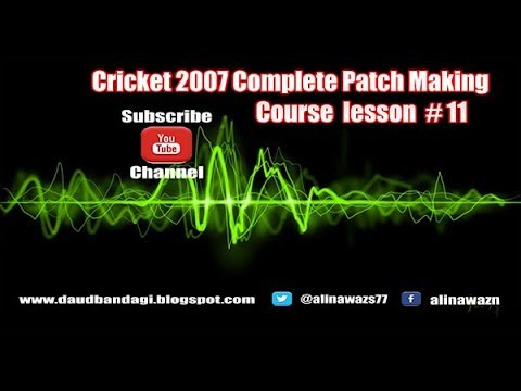 Cricket 07 Complete Patch Making Course Lesson #11 Part 1 in Urdu Hindi