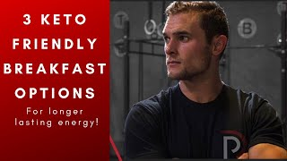 3 Keto Friendly Breaĸfast Options (longer lasting energy!)