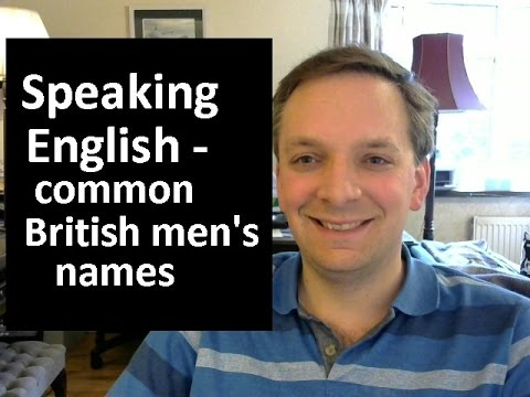 English pronunciation 55: common British men's first names