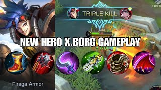 NEW HERO X.BORG GAMEPLAY | TRIPLE KILL at 1 minute!! | Mobile Legends