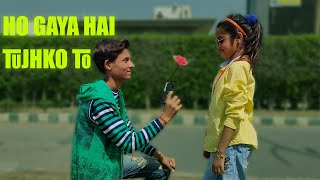 Ho gaya hai tujhko to || Kids love story 2021 || Presented by shivam sharma and team