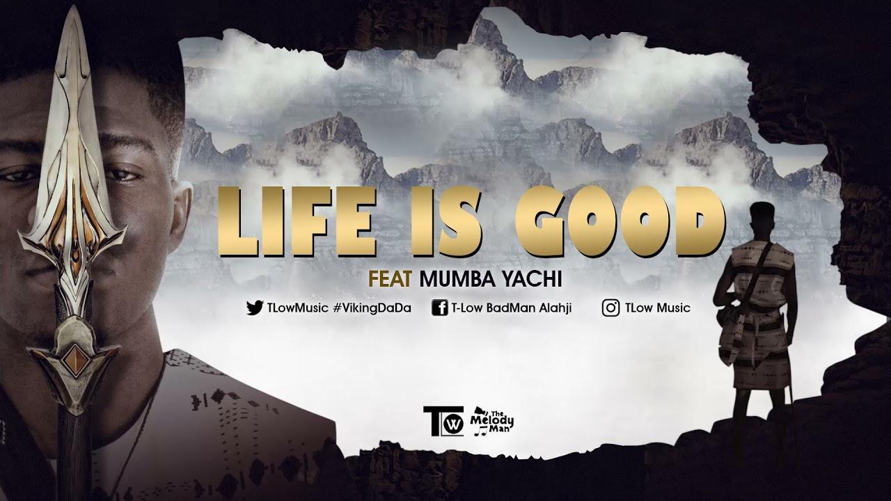 Download Life is Good ft Mumba Yachi