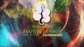 Martin Merkel feat. fe malefiz Fahnenkind Traumwelten Vocal Edit