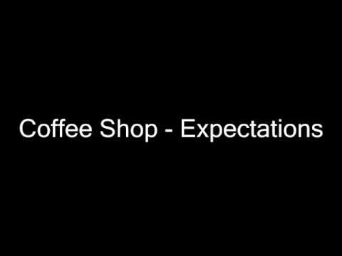 Coffee Shop - Expectations