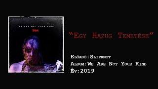 Slipknot A Liar S Funeral Magyar Felirat