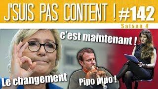 J'SUIS PAS CONTENT !  #142 : Le FN change de nom, Macron change de job !