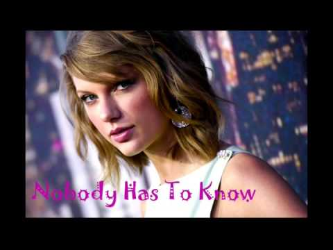 Taylor Swift - Nobody Has To Know