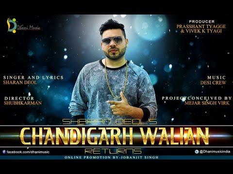 Chandigarh Walian Returns - Full Song | New Punjabi Song 2018 | Sharan Deol
