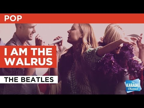 I Am The Walrus in the style of The Beatles   Karaoke with Lyrics