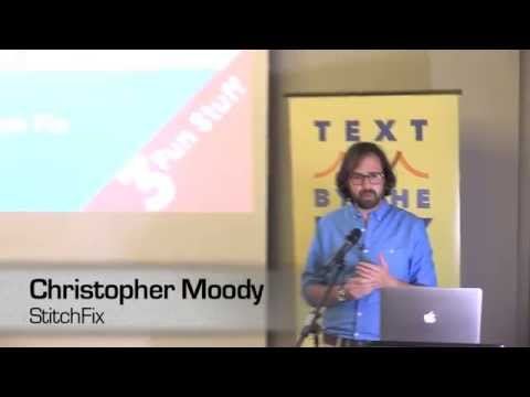 Text By the Bay 2015:  Chris Moody, A Word is Worth a Thousand Vectors