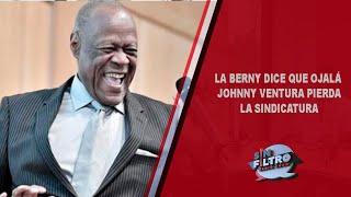 La Berny dice: ojalá que Jonnhy Ventura pierda la sindicatura!!!