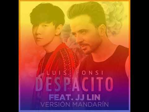 Despacito feat . JJ LIN version Mandarin