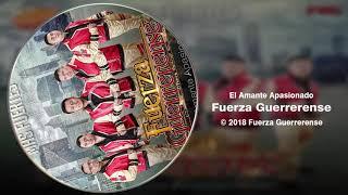 Estreno 2018 El Amante Apasionado Fuerza Guerrerense ESTRENO 2018.mp3