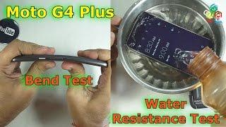 Moto G4 Plus Scratch, Bend & Water Resistance Testssssss....
