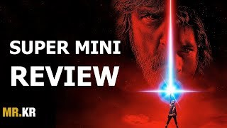 Star Wars: The Last Jedi - SUPER MINI REVIEW (Spoiler Free)