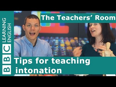 The Teachers' Room: Top tips about intonation