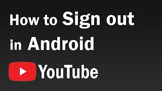 How To Sign Out Of Youtube App On Android Youtube
