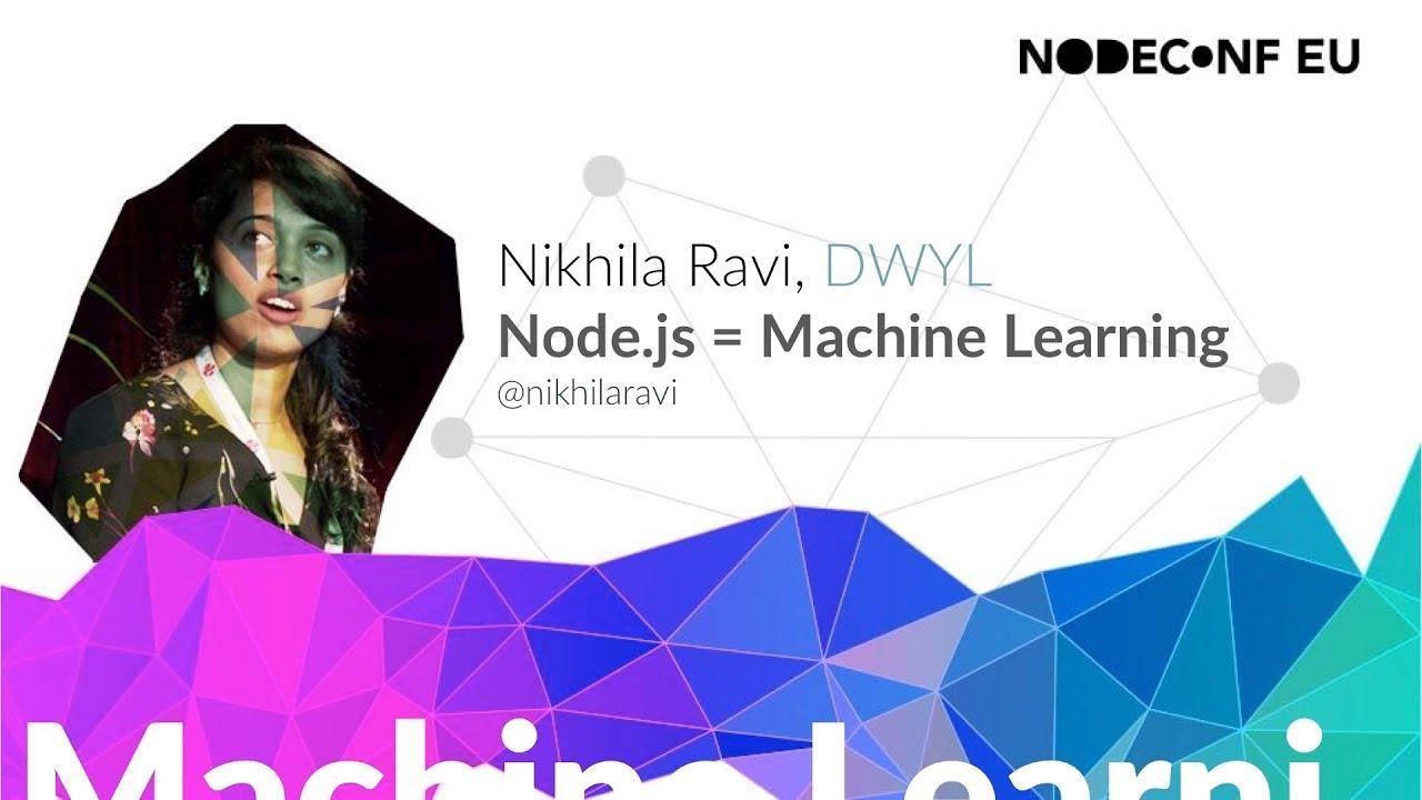 Node.js = Machine Learning - Nikhila Ravi - YouTube