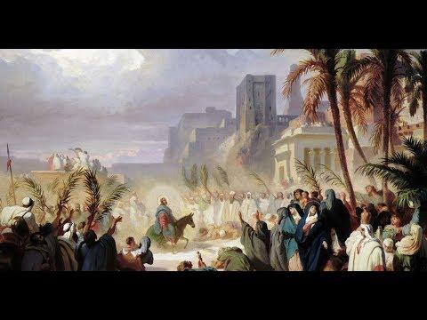 Palm Sunday: Christ Enters The Holy City