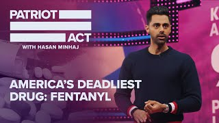 America's Deadliest Drug: Fentanyl | Patriot Act With Hasan Minaj | Netflix