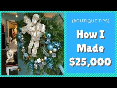 {BOUTIQUE TIPS} How I made $25k my First December