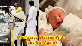 Aishwarya Rai Blessed With Baby Girl Again   Aishwarya Rai Second Baby Delivery