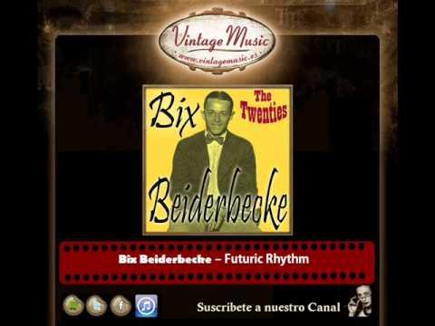 Bix Beiderbecke – Futuric Rhythm