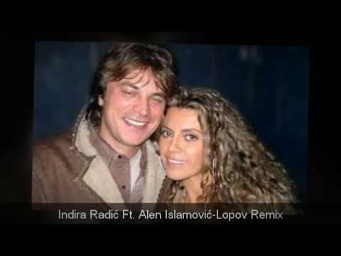 Indira Radić ft. Alen Islamović- Lopov Remix
