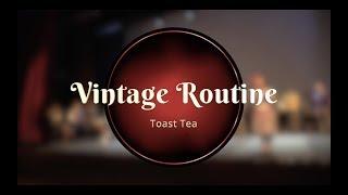 Savoy Cup 2019 - Vintage Routine - Toast Tea