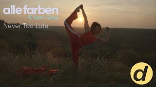 Alle Farben & Sam Gray - Never Too Late [Official Music Video] [OUT NOW]