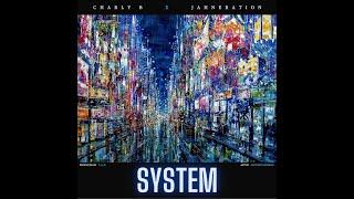 Charly B x Jahneration - System - (Lyric Video)