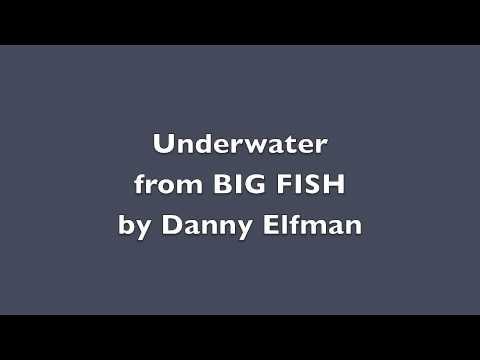 Underwater (Big Fish) By Danny Elfman