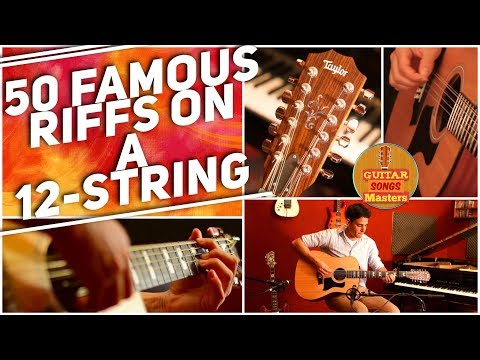 50 Famous Guitar Riffs On A 12STRING