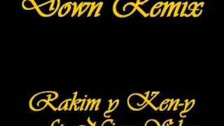 Down (Remix)- Rakim y Ken-y ft. Nina Sky