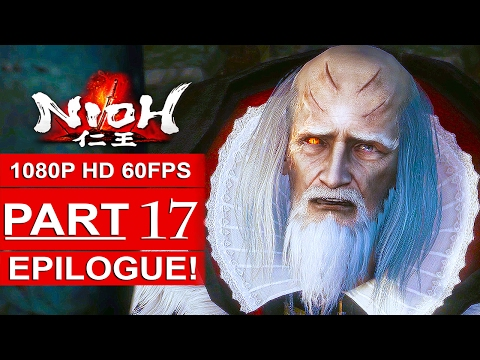 NIOH EPILOGUE Gameplay Walkthrough Part 17 [1080p HD 60FPS PS4 PRO] - No Commentary