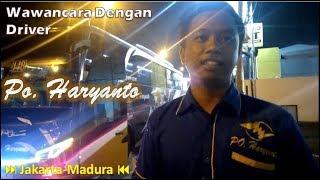 Suka Duka Menjadi Seorang Driver Bus Malam. || Wawancara dengan driver bus Muda PO  Haryanto