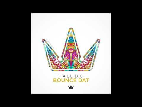 HALL D.C. - Bounce Dat ⦗exclusive⦘