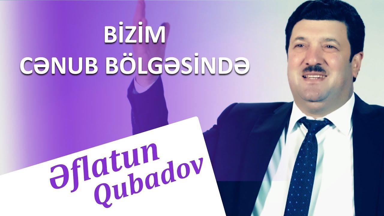 Eflatun Qubadov Bizim Cenub Bolgesinde  Official Klip