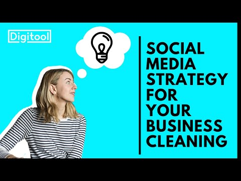 How To Create A Social Media Strategy For Your Cleaning Business