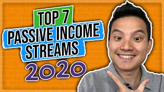 Top 7 Passive Income Streams 2020 (YOU CAN USE TO BUILD REAL WEALTH)