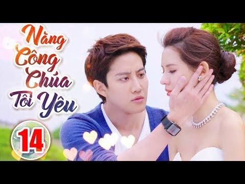 Phim Hay 2019   Nàng Công Chúa Tôi Yêu - Tập 14   Phim Tình Cảm Trung Quốc Mới Nhất 2019
