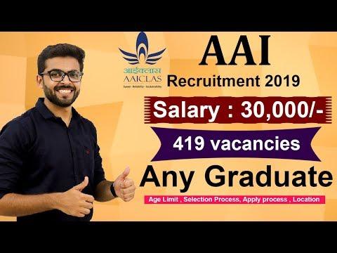 AAI Recruitment 2019 | Salary 30000 | 419 Vacancies | Any Graduate | Latest Government Job 2019
