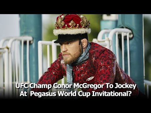 UFC Champ Conor McGregor To Jockey At The Pegasus World Cup Invitational?!