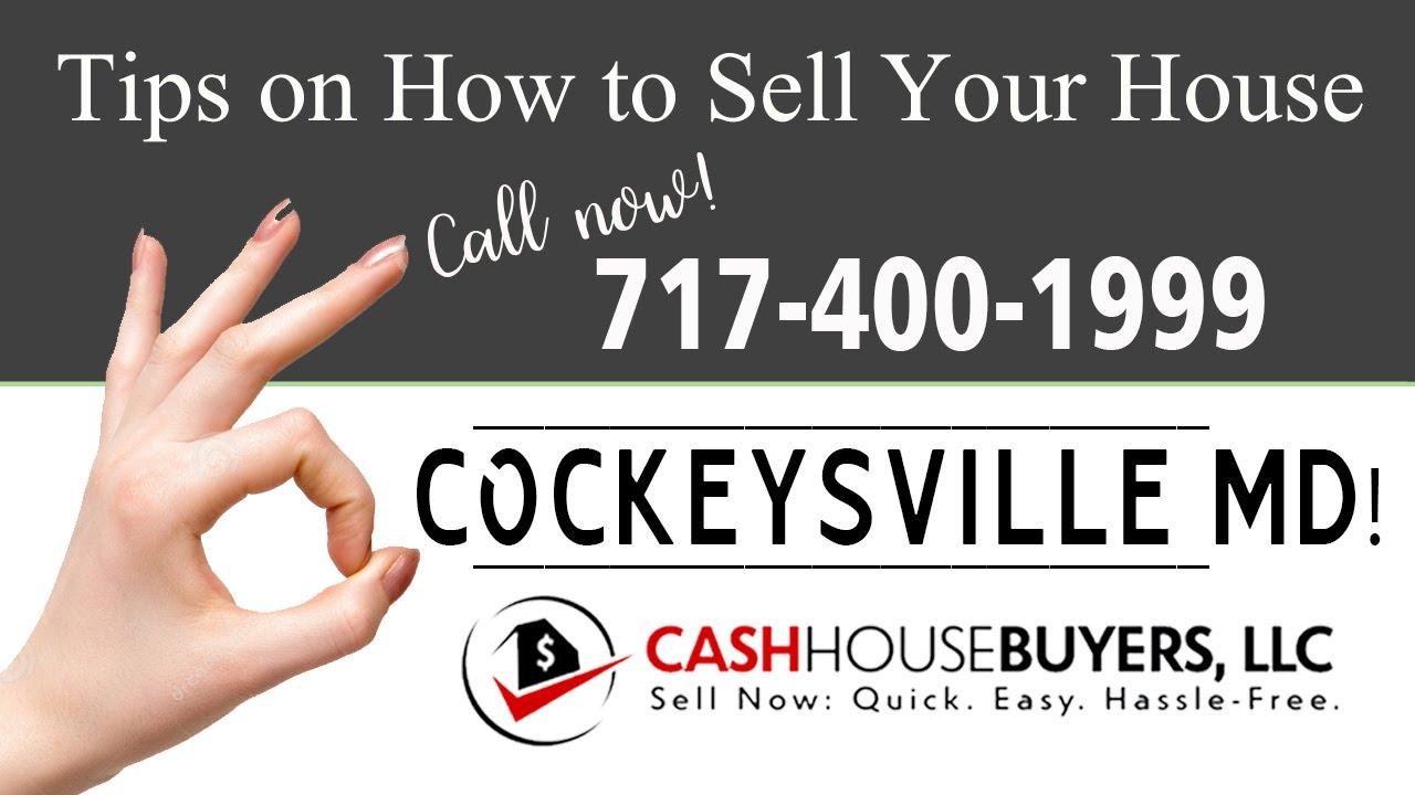 Tips Sell House Fast Cockeysville | Call 7174001999 | We Buy Houses Cockeysville