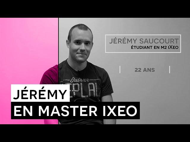 Témoignage Formation - Jérémy SAUCOURT, étudiant en Master iXeo