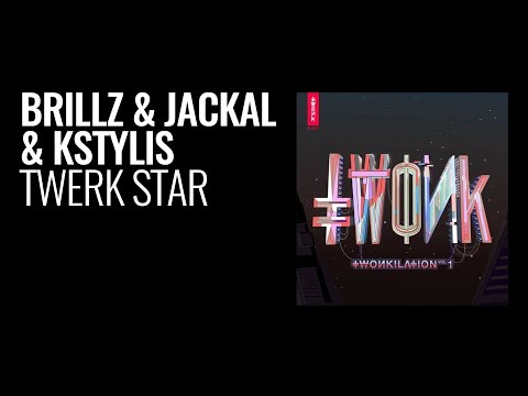 Brillz x Jackal x Kstylis - Twerk Star